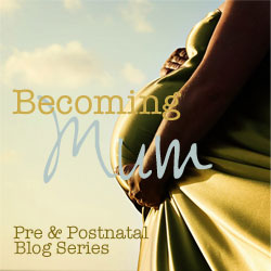 Becoming Mum blog series - contributor